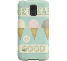 Ice Cream is Good Samsung Galaxy Case/Skin