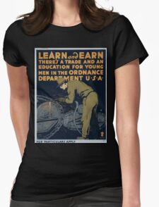 Learn and earn Theres a trade and an education for young men in the Ordnance Department U S A Womens Fitted T-Shirt