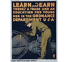 Learn and earn Theres a trade and an education for young men in the Ordnance Department U S A Photographic Print