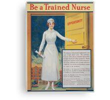 Be a trained nurse Canvas Print