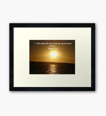 """Psalm 65:8""  by Carter L. Shepard Framed Print"