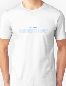 Shall We Play A Game? Geek Wear Unisex T-Shirt
