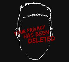 privacy has been deleted Unisex T-Shirt