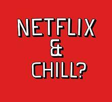 Netflix & Chill by Uncurvable