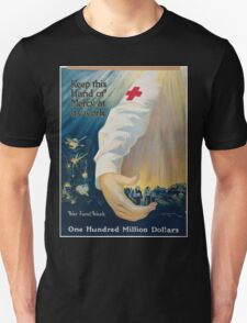 Keep this hand of mercy at its work one hundred million dollars War fund week Unisex T-Shirt