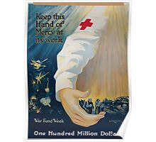 Keep this hand of mercy at its work one hundred million dollars War fund week Poster