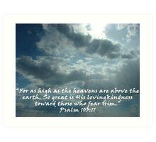 """Psalm 103:11""  by Carter L. Shepard Art Print"