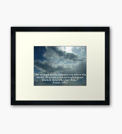 """Psalm 103:11""  by Carter L. Shepard Framed Print"