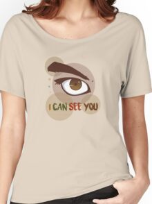 I Can See You Women's Relaxed Fit T-Shirt