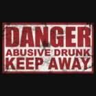 Abusive Drunk by blackiguana