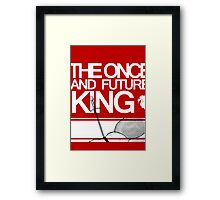 The Once and Future King Again Framed Print