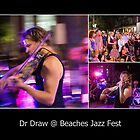 Dr Draw at Beaches Jazz Fest by tazbert