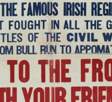 Enlist to day in the 69th infantry Join the famous Irish regimentGo to the front with your friends 002 Sticker