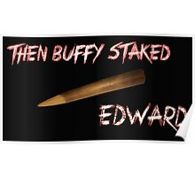 Then Buffy staked Edward Poster
