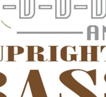 D-D-D-Drop an Upright Bass Sticker
