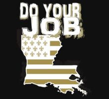 New Orleans Saints - Do Your Job by WhoDatNation