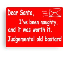 funny Christmas Dear Santa I've been naughty and it was worth it Canvas Print