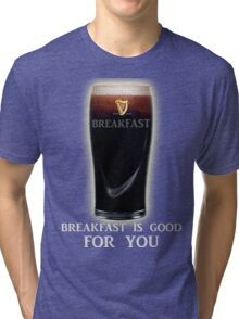 Breakfast is GOOD FOR YOU! Tri-blend T-Shirt