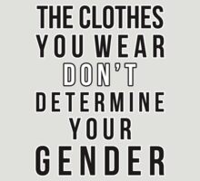Clothes ≠ Gender by Elliot Downes