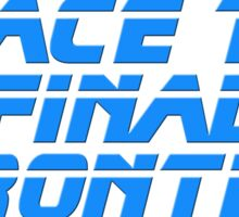 Space The Final Frontier - Quote - T-Shirt Sticker