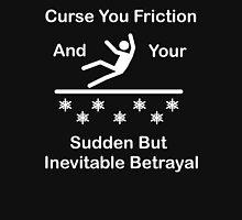 Curse You Friction Unisex T-Shirt