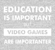 Education is Important but Video Games are Importanter One Piece - Short Sleeve