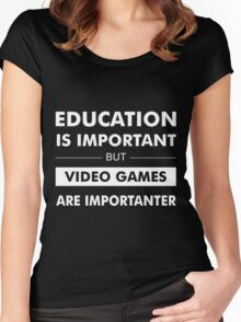 Education is Important but Video Games are Importanter Women's Fitted Scoop T-Shirt