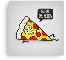 Funny & Cute Delicious Pizza Slice wants only you! Canvas Print