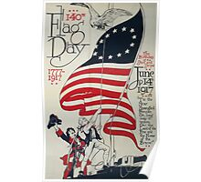 140th flag day 1777 1917 The birthday of the stars and stripes June 14th 1917 002 Poster