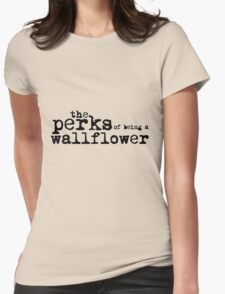 The Perks of Being a Wallflower. Womens Fitted T-Shirt
