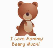 I Love Mommy Beary Much!   Kids Clothes