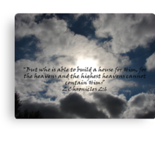 """""""2 Chronicles 2:6""""  by Carter L. Shepard Canvas Print"""