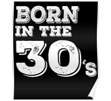 BORN IN THE 30'S Poster