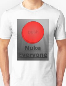 how to get away with murder (nuke everyone)  Unisex T-Shirt