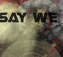 So Say We All -  Battlestar Galactica Sticker