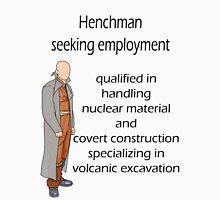 Henchman seeking employment Unisex T-Shirt