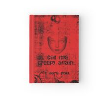 Call Me Creepy Hardcover Journal