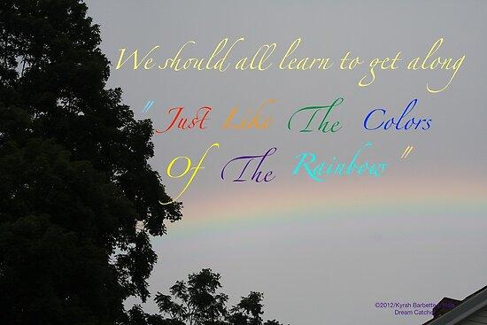 Rainbow by DreamCatcher/ Kyrah Barbette L Hale