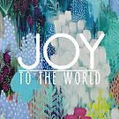 Joy to the World by ClairBremner