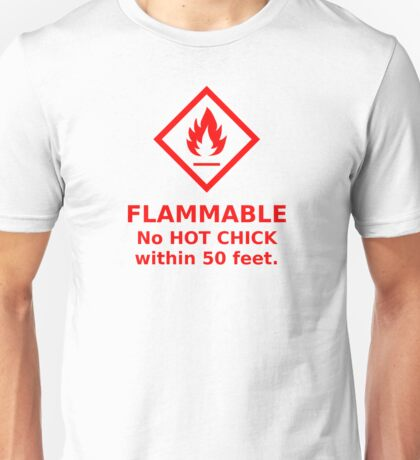 Flammable hot chick Unisex T-Shirt