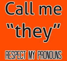 Them/they pronouns by Elliot Downes