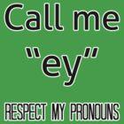 Ey/em pronouns by Elliot Downes