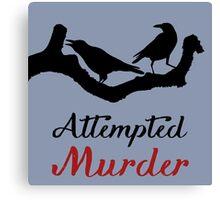 Attempted Murder Canvas Print