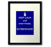 Keep Calm and Exterminate! Doctor Who Framed Print
