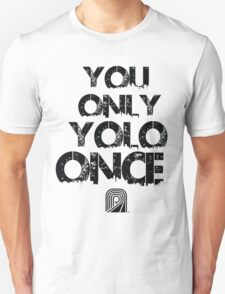 You only YOLO once Revision Tee!!!!  Unisex T-Shirt