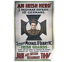 An Irish hero! Sergeant Michael OLeary VC Join an Irish regiment to day 878 Poster