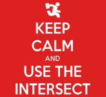 Keep Calm & Use The Intersect by Sector7