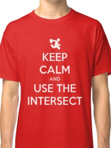 Keep Calm & Use The Intersect Classic T-Shirt