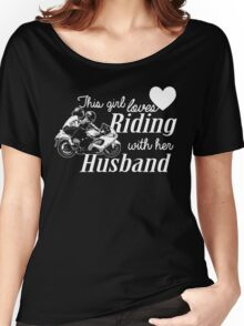 THIS GIRL LOVES RIDING WITH HER HUSBAND Women's Relaxed Fit T-Shirt