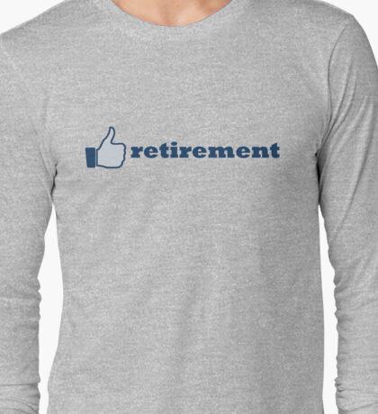 like retirement Long Sleeve T-Shirt
